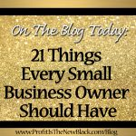 21 Things Every Small Business Owner Should Have