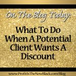What To Do When A Client Asks For A Discount